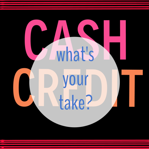 Cash or credit